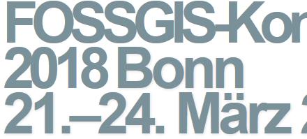 FOSSGIS 21.-24. März 2018: deutsch-sprachige Konferenz über Open Source, Open (Geo-)Data und Open Standards